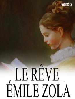 Le Livre De La Semaine Le Reve Par Emile Zola